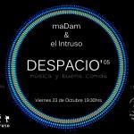 DESPACIO'05: maDam & el intruso